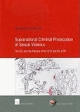 Anne-Marie L. M. de Brouwer - Supranational Criminal Prosecution of Sexual Violence: The ICC and the Practice of the ICTY and the ICTR.