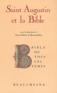 Anne-Marie La Bonnardière - Saint Augustin et la Bible.