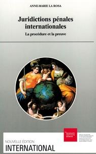 Anne-Marie La Rosa - Juridictions pénales internationales - La procédure et la preuve.