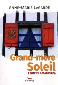Anne-Marie Lagarde - Grand-mère Soleil - Eguzki Amandrea.