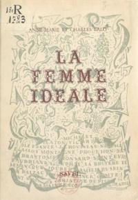 Anne-Marie Lalo et Charles Lalo - La femme idéale.