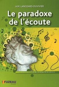 Anne-Marie Langeard-Duvivier - Le paradoxe de l'écoute.