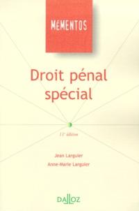 Anne-Marie Larguier et Jean Larguier - Droit pénal spécial.