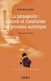 Anne-Marie Latour - La pataugeoire : contenir et transformer les processus autistiques.