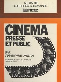 Anne-Marie Laulan et Jean Cazeneuve - Cinéma, presse et public.