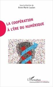Anne-Marie Laulan - La coopération à l'ère du numérique.
