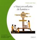 Anne-Marie Le Bourhis et Benoît Caulle - Vivez en enfants de lumière - Première année 7-8 ans.