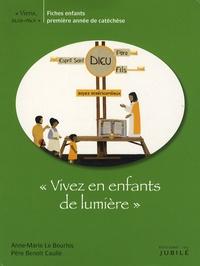 """Anne-Marie Le Bourhis et Benoît Caulle - """"Vivez en enfants de lumière"""" - Fiches enfants première année de catéchèse."""