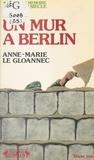 Anne-Marie Le Gloannec - Un Mur à Berlin - 1961.
