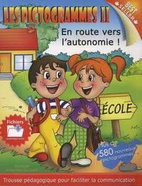 Anne-Marie Le Gouill et Joe-Ann Benoît - Les pictogrammes - Volume 2, En route pour l'autonomie !. 1 Cédérom