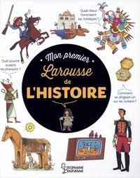 Mon premier Larousse de l'Histoire - Anne-Marie Le Lorrain |