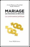 Anne-Marie Le Pourhiet et Aude Mirkovic - Mariage des personnes de même sexe - La controverse juridique.