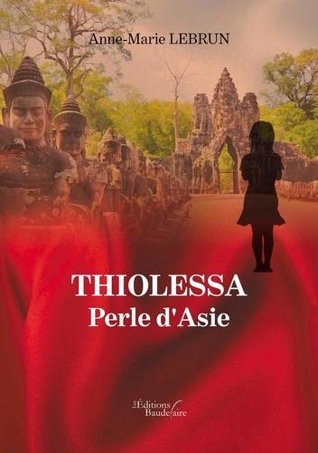 Anne-Marie Lebrun - Thiolessa - Perle d'Asie.