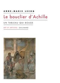 Anne-Marie Lecoq - Le bouclier d'Achille - Un tableau qui bouge.