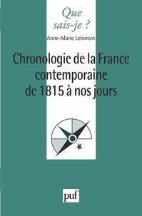 Anne-Marie Lelorrain - Chronologie de la France contemporaine de 1815 à nos jours.