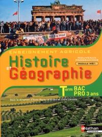 Anne-Marie Lelorrain et Louis Larcade - Histoire et géographie Tle Bac Pro Enseignement agricole 3 ans - Livre de l'élève.