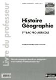 Anne-Marie Lelorrain et Louis Larcade - Histoire Géographie Tle Bac pro agricole - Livre du professeur.