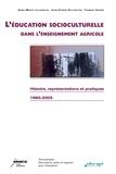Anne-Marie Lelorrain et Jean-Pierre Sylvestre - L'éducation socioculturelle dans l'enseignement agricole - Histoire, représentations et pratiques 1965-2005.
