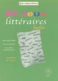 Anne-Marie Lereboullet et Marc Esquerré - 40 jeux littéraires faciles.
