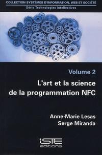 Anne-Marie Lesas et Serge Miranda - Technologies intellectives - Volume 2, L'art et la science de la programmation NFC.