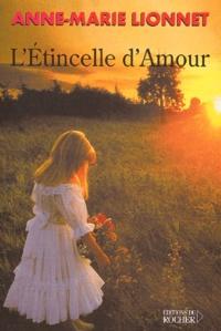 L'étincelle d'amour - Anne-Marie Lionnet | Showmesound.org