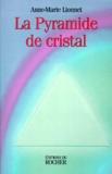Anne-Marie Lionnet - La pyramide de cristal.