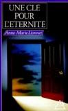 Anne-Marie Lionnet - Une clé pour l'éternité.