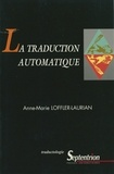 Anne-Marie Loffler-Laurian - La traduction automatique.