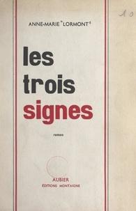 Anne-Marie Lormont - Les trois signes.