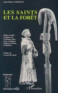 Anne-Marie Losonczy - Les saints et la forêt - Rituel, société et figures de l'échange avec les Indiens Emberà chez les négro-colombiens du ChocÂo.
