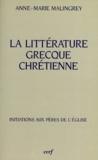Anne-Marie Malingrey - La littérature grecque chrétienne.