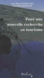 Anne-Marie Mamontoff et Jean-Michel Hoerner - Pour une nouvelle recherche en tourisme.