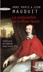 Anne-Marie Mauduit et Jean Mauduit - La Conjuration de la Rose Noire.