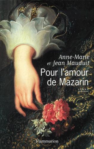 Anne-Marie Mauduit et Jean Mauduit - Pour l'amour de Mazarin.