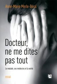 Goodtastepolice.fr Docteur, ne me dites pas tout - Le malade, ses médecins et la vérité Image