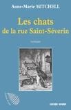 Anne-Marie Mitchell - Les Chats de la rue Saint-Séverin - Un roman entre polar et histoire.