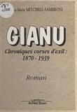 Anne-Marie Mitchell-Sambroni - Gianu, chroniques corses d'exil : 1870-1939 - Roman.