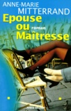 Anne-Marie Mitterrand - Épouse ou maîtresse.