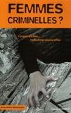 Anne-Marie Mommessin - Femmes Criminelles - Condition féminine et culpabilité.