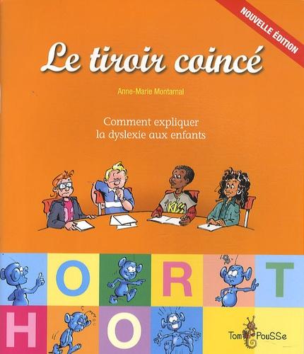 Anne-Marie Montarnal - Le tiroir coincé - Comment expliquer la dyslexie aux enfants.