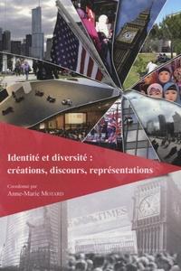 Anne-Marie Motard - Identité et diversité : créations, discours, représentations.