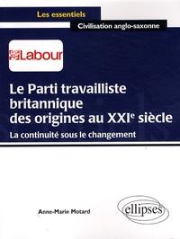 Le Parti travailliste britannique, des origines au XXIe siècle - La continuité sous le changement.pdf