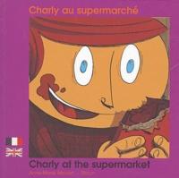 Anne-Marie Moulat et  Zitoun - Charly au supermarché - Edition bilingue français-anglais.