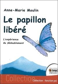 Anne-Marie Moulin - Le papillon libéré.