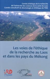 Anne Marie Moulin et Bansa Oupathana - Les voies de l'éthique de la recherche au Laos et dans les pays du Mékong.