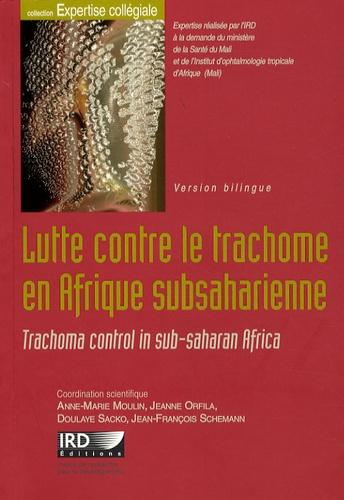 Anne-Marie Moulin et Jeanne Orfila - Lutte contre le trachome en Afrique subsaharienne - Edition bilingue français-anglais. 1 Cédérom