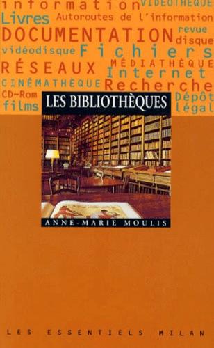 Anne-Marie Moulis - Les bibliothèques.