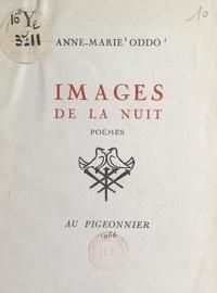 Anne-Marie Oddo - Images de la nuit.