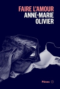 Anne-Marie Olivier - Faire l'amour.