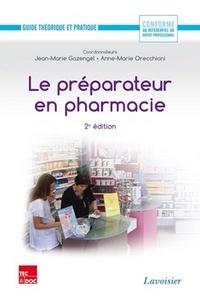 Anne-Marie Orecchioni et Jean-Marie Gazengel - Le préparateur en pharmacie.